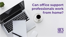Can office support professionals work from home?